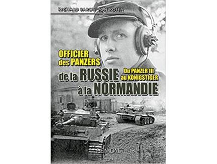 OFFICIER DES PANZERS, DE LA RUSSIE A LA NORMANDIE