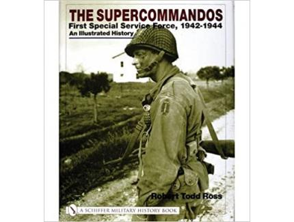 THE SUPERCOMMANDOS: FIRST SPECIAL SERVICE FORCE, 1942-1944