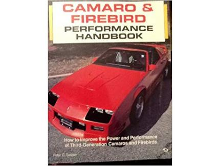 CAMARO AND FIREBIRD PERFORMANCE HANDBOOK