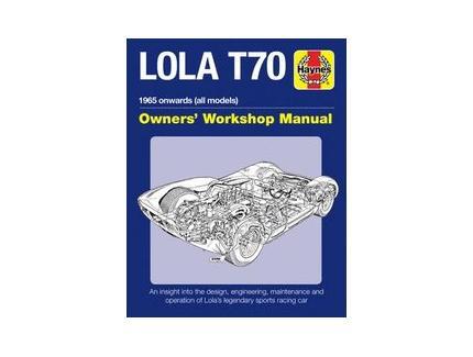 LOLA T70 1965 ONWARDS (ALL MODELS) OWNERS' WORKSHOP MANUAL