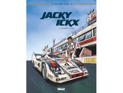 JACKY ICKX TOME 2: MONSIEUR LE MANS