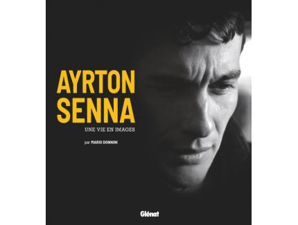 AYRTON SENNA, UNE VIE EN IMAGES