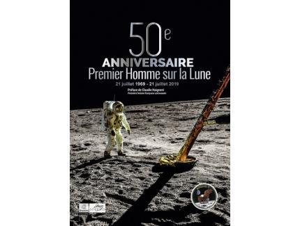 50e ANNIVERSAIRE. PREMIER HOMME SUR LA LUNE 21/07/1969 - 21/07/2019