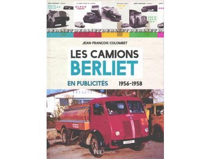 LES CAMIONS BERLIET EN PUBLICITÉS 1956-1958