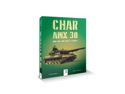 CHAR AMX 30, 30B, 30B2 ET SES DERIVES
