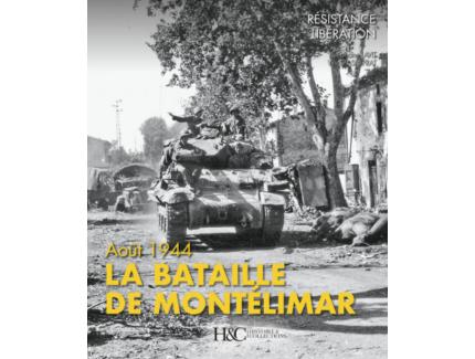 LA BATAILLE DE MONTELIMAR AOUT 1944