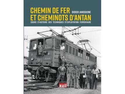 CHEMIN DE FER ET CHEMINOTS D'ANTAN. Cours d'histoire des techniques d'exploitation ferroviaire.
