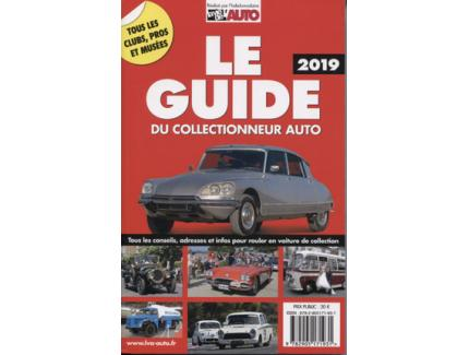 LE GUIDE DU COLLECTIONNEUR AUTO 2019