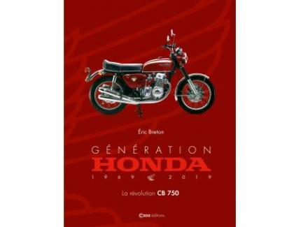 GENERATION HONDA 1969-2019, LA REVOLUTION CB 750