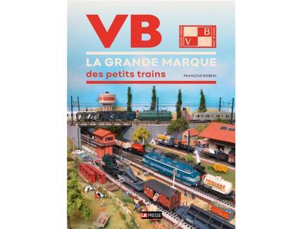 VB, la grande marque des petits trains