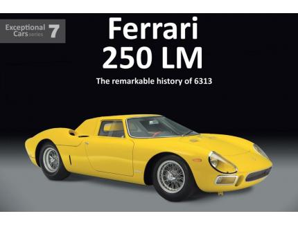FERRARI 250 LM THE REMARKABLE HISTORY OF 6313