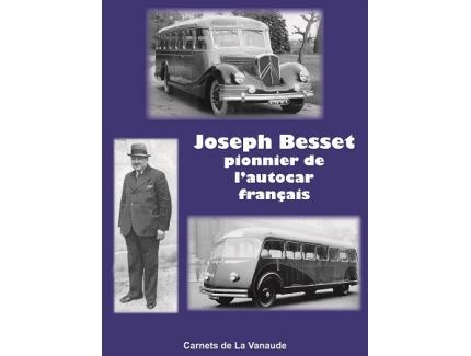 JOSEPH BESSET, PIONNIER DE L'AUTOCAR FRANCAIS
