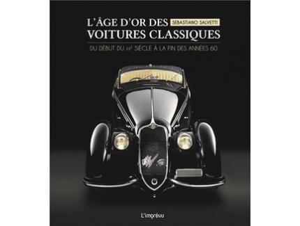 L'ÂGE D'OR DES VOITURES CLASSIQUES (XX SIECLE/60's)