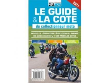LE GUIDE & LA COTE DU COLLECTIONNEUR MOTO 2021