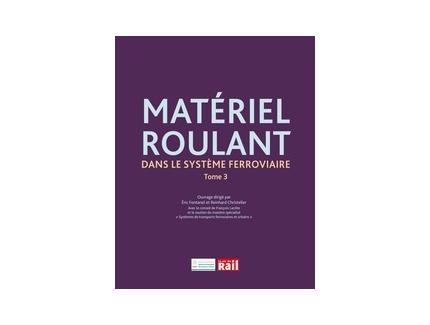 MATERIEL ROULANT DANS LE SYSTEME FERROVIAIRE T3