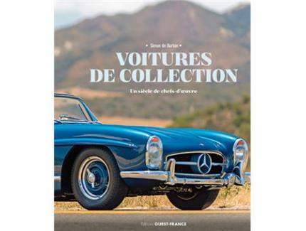 VOITURE DE COLLECTION: UN SIECLE DE CHEFS-D'OEUVRE