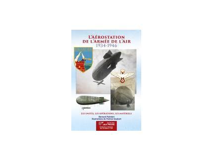 L'AEROSTATION DE L'ARMEE DE L'AIR 1934-1946 : UNITES, OPERATIONS, MATERIELS