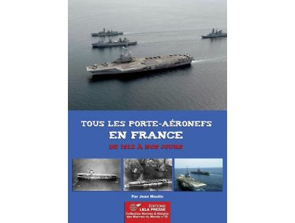 Tous les portes aéronefs en France De 1912 à nos jours.