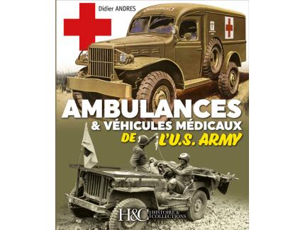 AMBULANCES & VEHICULES MEDICAUX DE L'U.S. ARMY