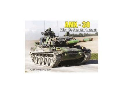 AMX-30 L'EPOPEE D'UN CHAR FRANCAIS