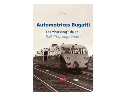 AUTOMOTRICES BUGATTI, LES PURSANG DU RAIL
