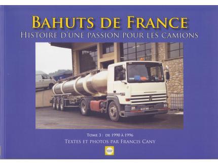 BAHUTS DE FRANCE TOME 3 : DE 1990 A 1996