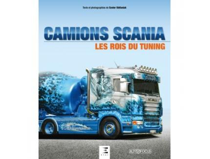 CAMIONS SCANIA. LES ROIS DU TUNING