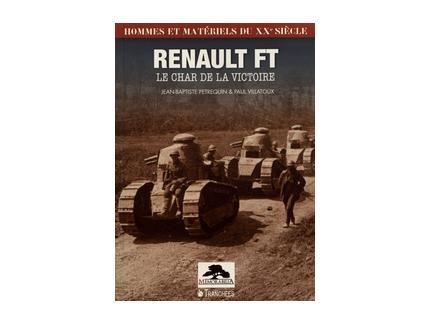 RENAULT FT, LE CHAR DE LA VICTOIRE