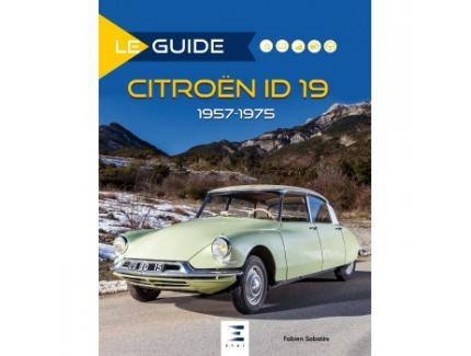 LE GUIDE. CITROEN ID 19 1957-1975
