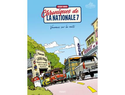 CHRONIQUES DE LA NATIONALE 7 - VACANCES SUR LA ROUTE