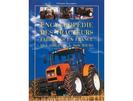 Encyclopédie des tracteurs fabriqués en France des origines à nos jours