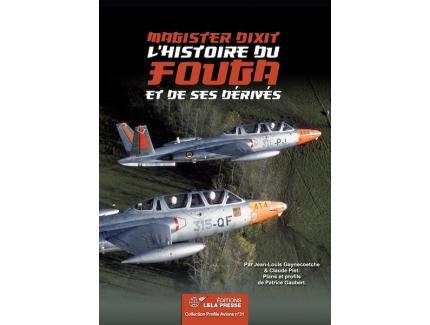 """""""Magister dixit"""". L'Histoire du Fouga et de ses dérivés."""