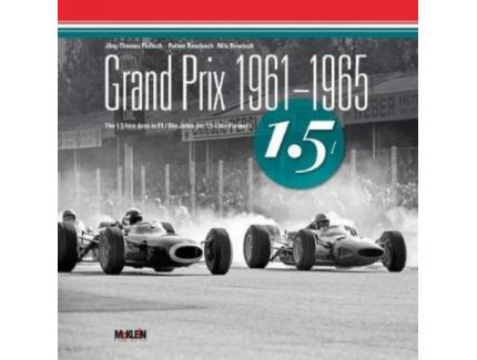 GRAND PRIX 1961-1965 THE 1.5 LITRE DAYS IN FORMULA ONE