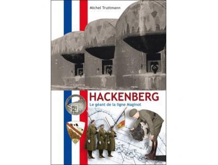HACKENBERG: LE GEANT DE LA LIGNE MAGINOT