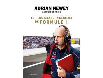 Adrian Newey, autobiographie : Le plus grand ingénieur de Formule 1