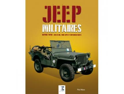 JEEP MILITAIRES DEPUIS 1940 (WILLYS MB, FOR GPW ET HOTCHKISS M201)