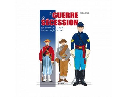 LA GUERRE DE SECESSION : LES ARMEES DE L'UNION ET DE LA CONFEDERATION