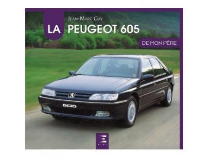 LA PEUGEOT 605 DE MON PÈRE