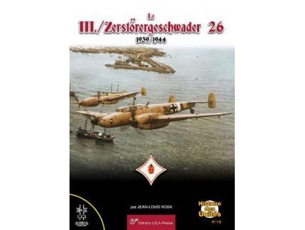 LE III./ ZERSTÖRERGESCHWADER 26 - 1939/1944