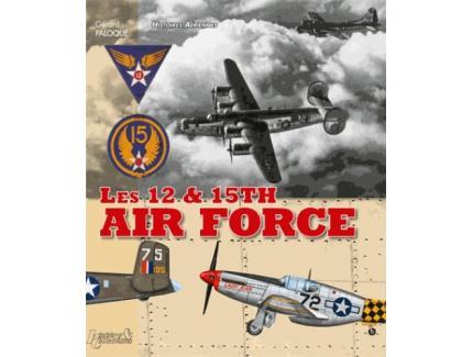 HISTOIRES AERIENNES : LES 12 & 15TH AIR FORCES
