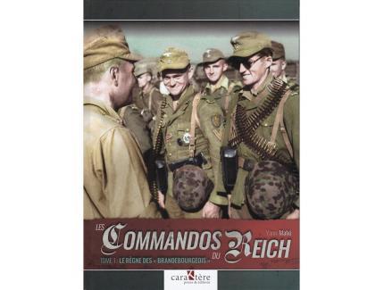 """LES COMMANDOS DU REICH, TOME 1 : LE REGNE DES """"BRANDEBOURGEOIS"""""""
