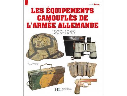 LES ÉQUIPEMENTS CAMOUFLÉS DE L'ARMÉE ALLEMANDE 1939-1945