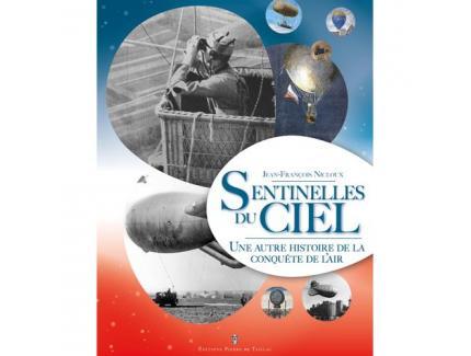 Les sentinelles du ciel - une autre histoire de la conquête de l'air