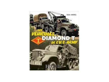 LES VEHICULES DIAMOND T DE L'US ARMY