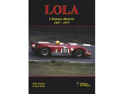 Lola - L'Histoire Illustrée 1957 à 1977 Lola