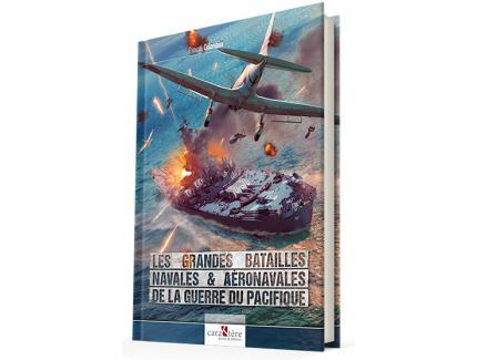 Les grandes batailles navales & aéronavales de la guerre du pacifique