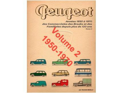 PEUGEOT 1950/1970 Commerciales Et Familiales Vol.2