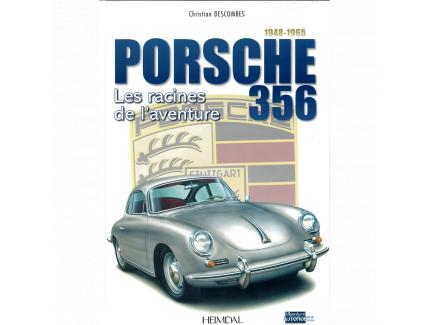 PORSCHE 356. LES RACINES DE L'AVENTURE