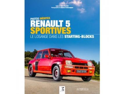 RENAULT 5 SPORTIVES, LE LOSANGE DANS LES STARTING BLOCKS