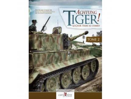 Achtung Tiger ! Le char Tigre au combat. Tome 2